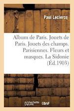 Album de Paris. Jouets de Paris. Jouets Des Champs. Parisiennes. af LeClercq-P