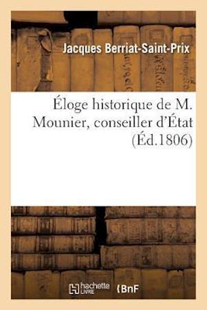 Bog, paperback A0/00loge Historique de M. Mounier, Conseiller D'A0/00tat af Jacques Berriat-Saint-Prix