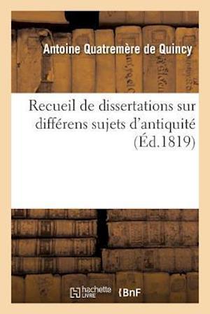 Bog, paperback Recueil de Dissertations Sur Differens Sujets D'Antiquite af Quatremere De Quincy-A