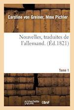 Nouvelles, Traduites de L'Allemand. Tome 1 af Pichler-C