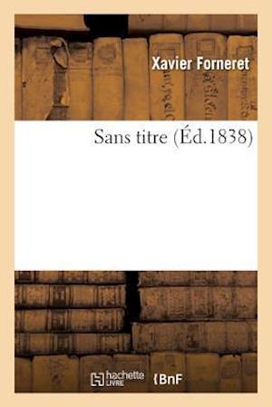 Bog, paperback Sans Titre af Xavier Forneret