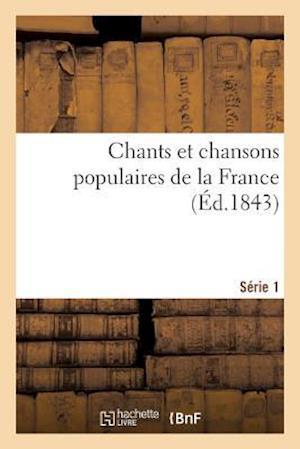 Bog, paperback Chants Et Chansons Populaires de La France, Serie 1 af Theophile Marion Dumersan
