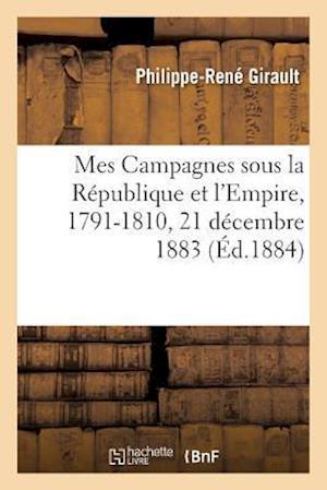 Bog, paperback Mes Campagnes Sous La Republique Et L'Empire, 1791-1810 af Girault