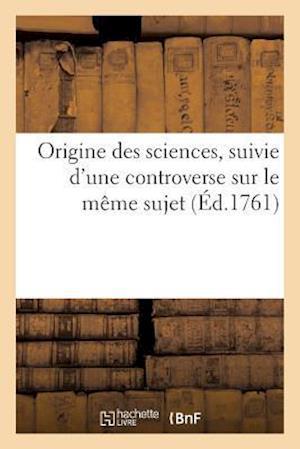 Bog, paperback Origine Des Sciences, Suivie D'Une Controverse Sur Le Maame Sujet af Jean-Philippe Rameau