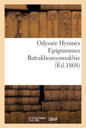 Bog, paperback Odyssee Hymnes Epigrammes Batrakhomyomakhie = Odyssa(c)E Hymnes Epigrammes Batrakhomyomakhie af Homere