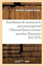 Installation de Monsieur Le Procureur-Général Clément-Simon