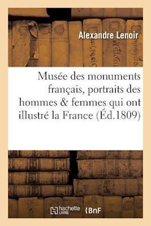 Bog, paperback Musee Des Monuments Francais . Recueil de Portraits Inedits Des Hommes Et Des Femmes af Alexandre Lenoir