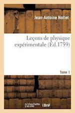 Lecons de Physique Experimentale. Tome 1 af Jean-Antoine Nollet
