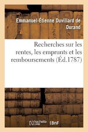 Bog, paperback Recherches Sur Les Rentes, Les Emprunts Et Les Remboursements, D'Ou Resultent af Duvillard De Durand-E-E