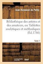 Bibliotheque Des Artistes Et Des Amateurs Tome 1 af De Petity-J-R