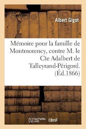 Bog, paperback Memoire Pour La Famille de Montmorency, Contre M. Le Cte Adalbert de Talleyrand-Perigord. af Albert Gigot