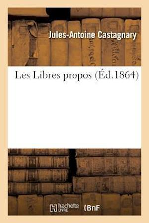 Bog, paperback Les Libres Propos af Jules-Antoine Castagnary