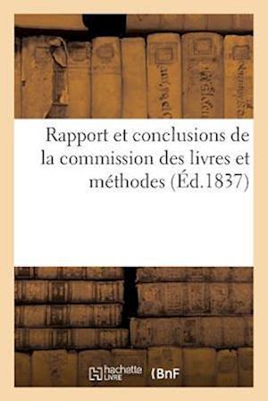 Rapport Et Conclusions de la Commission Des Livres Et Méthodes 1837