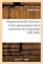 Departement de Vaucluse. Carte Agronomique de La Commune de Carpentras af Prost