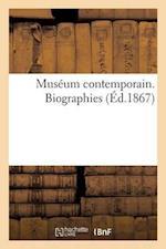 Museum Contemporain. Biographies = Musa(c)Um Contemporain. Biographies af Rene Brunesoeur
