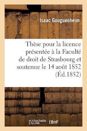 Bog, paperback These Pour La Licence Presentee a la Faculte de Droit de Strasbourg