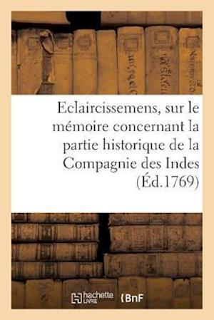 Bog, paperback Eclaircissemens, Sur Le Memoire de M. L'Abbe Morelet, Concernant La Partie Historique af Sans Auteur