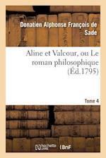 Aline Et Valcour, Ou Le Roman Philosophique. Tome 4 af De Sade-D