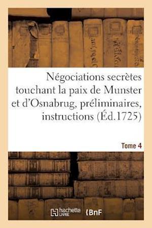 Bog, paperback Negociations Secretes Touchant La Paix de Munster Et D'Osnabrug Ou Recueil General Tome 4 af Le Clerc-J