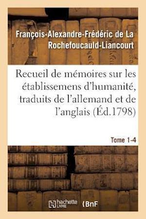 Bog, paperback Recueil de Memoires Sur Les Etablissemens D'Humanite, Vol. 1, Memoire N 4 af De La Rochefoucauld-L