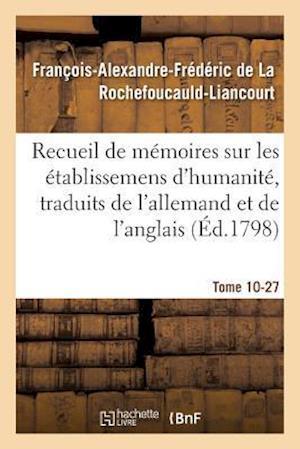 Bog, paperback Recueil de Memoires Sur Les Etablissemens D'Humanite, Vol.10, Memoire N 27 af De La Rochefoucauld-L