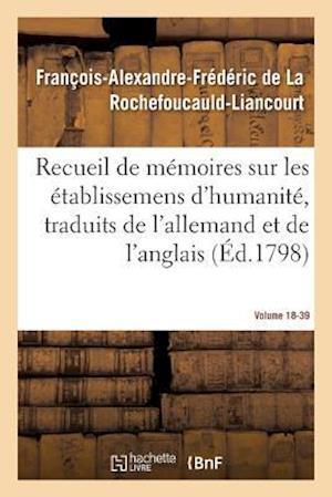 Bog, paperback Recueil de Memoires Sur Les Etablissemens D'Humanite, Vol. 18, Memoire N 39 af De La Rochefoucauld-L