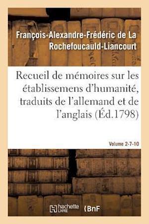 Bog, paperback Recueil de Memoires Sur Les Etablissemens D'Humanite, Vol. 2, Memoires N 7 Et 10 af De La Rochefoucauld-L