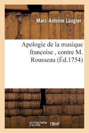 Bog, paperback Apologie de la Musique Franc Oise, Contre M. Rousseau af Laugier-M-A