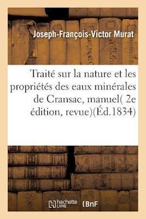 Bog, paperback Traite Sur La Nature Et Les Proprietes Des Eaux Minerales de Cransac, af MURAT