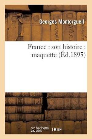 Bog, paperback France Son Histoire Maquette af Georges Montorgueil