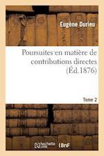 Poursuites En Matière de Contributions Directes. Tome 2-2
