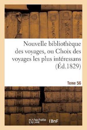 Bog, paperback Nouvelle Bibliotheque Des Voyages, Ou Choix Des Voyages Les Plus Interessans Tome 56 af Sans Auteur