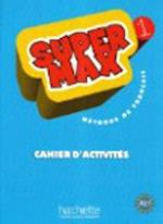 Super Max 1, Cahier D'Activites af Catherine Macquart-Martin, Hugues Denisot