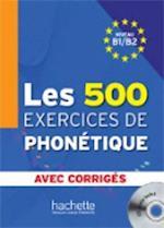 Les 500 Exercices de Phonetique B1/B2 - Livre + Corriges Integres + CD Audio MP3 (Les 500 Exercices)