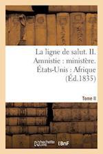 La Ligne de Salut. Tome II. Amnistie af Nicolas-Louis-Marie Magon La Gervaisais