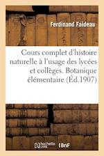Cours Complet d'Histoire Naturelle À l'Usage Des Lycées Et Collèges, Botanique Élémentaire