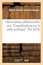 Observations Additionnelles Aux 'Considerations Sur La Dette Publique' = Observations Additionnelles Aux 'Consida(c)Rations Sur La Dette Publique' af Martin-Michel-Charles Gaudin