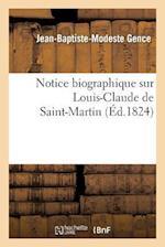 Notice Biographique Sur Louis-Claude de Saint-Martin af Jean-Baptiste-Modeste Gence