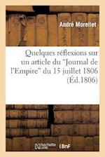Quelques Reflexions Sur Un Article Du 'Journal de L'Empire' Du 15 Juillet 1806 af Morellet-A