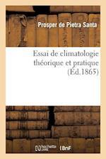 Essai de Climatologie Theorique Et Pratique