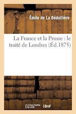 La France Et La Prusse af De La Bedolliere-E, Emile La Bedolliere (De)