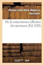 de La Concurrence Effective Des Journaux af Nicolas-Louis-Marie Magon La Gervaisais