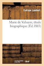 Marie de Valsayre, Etude Biographique af Eutrope Lambert