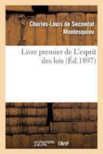 Livre Premier de L'Esprit Des Lois af Charles Louis De Secondat Montesquieu, Charles-Louis De Secondat Montesquieu, Charles De Secondat Montesquieu