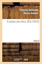 Contes Des Fees. Tome 4 af Francois-Guillaume Ducray-Duminil