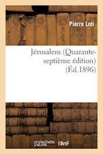 Jérusalem (Quarante-Septième Édition)