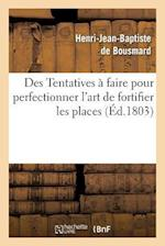Des Tentatives a Faire Pour Perfectionner L'Art de Fortifier Les Places af De Bousmard-H-J-B, Henri-Jean-Baptiste De Bousmard