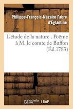L'Etude de La Nature = L'A(c)Tude de La Nature af Fabre D'Eglantine-P-F-N