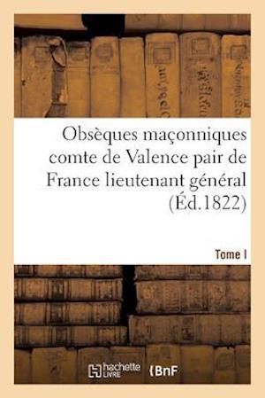 Obsèques Maçonniques Du Comte de Valence Pair de France Lieutenant Général