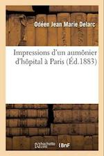 Impressions D'Un Aumanier D'Hapital a Paris af Odeen Jean Marie Delarc